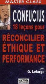 Confucius ; 18 leçons pour réconcilier éthique et performance - Couverture - Format classique