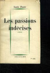 Les Passions Indecises. - Couverture - Format classique