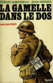 La Gamelle Dans Le Dos. Mai - Juin 1940. - Couverture - Format classique