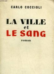 La Ville Et Le Sang. - Couverture - Format classique