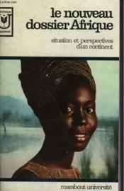Le Nouveau Dossier Afrique - Situation Et Perspectives D'Un Continent - Couverture - Format classique