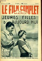 Le Film Complet Du Mardi N° 1470 - 13e Annee - Jeunes Filles D'Aujourd'Hui - Couverture - Format classique