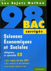 Bac 98 Sciences Economiques Et Sociales Obligatoire Et Specialite Es Corriges - Couverture - Format classique