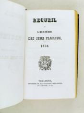 Recueil de l'Académie des Jeux Floraux 1829 - 1830 - 1831 - 1832 [ 4 années en 1 vol. ] - Couverture - Format classique