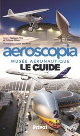 Aeroscopia ; musée aéronautique le guide - Couverture - Format classique