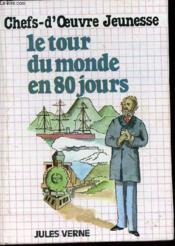 Le Tour Du Monde En 80 Jours - Chefs-D'Oeuvre Jeunesse. - Couverture - Format classique