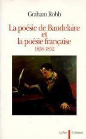 La poesie de baudelaire et la poesie francaise : 1838-1852 - - critiques - Couverture - Format classique