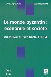 Le monde byzantin ; économie et société du milieu du VIIIe siècle à 1204 - Intérieur - Format classique