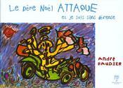 Le Pere Noel Attaque Et Je Suis Sans Defense - Intérieur - Format classique