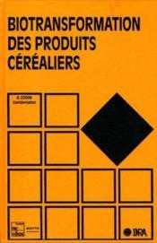 Biotransformation des produits cerealiers - Couverture - Format classique
