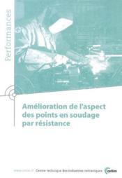 Amelioration de l'aspect des points en soudage par resistance performances resultats des actions col - Couverture - Format classique