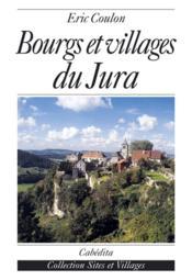 Bourgs Et Villages Du Jura - Couverture - Format classique