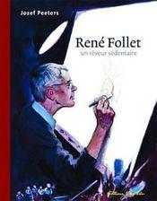 Rene Follet Un Reveur Sedentaire - Intérieur - Format classique