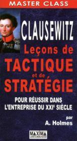 Clausewitz ; leçons de tactique et de stratégie pour réussir dans l'entreprise du XXIe siècle - Couverture - Format classique