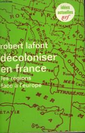 Decoloniser En France. Les Regions Face A L'Europe. Collection : Idees N° 231. - Couverture - Format classique