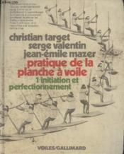 Collection Voiles.Pratique De La Planche A Voile. Tome1 - Couverture - Format classique