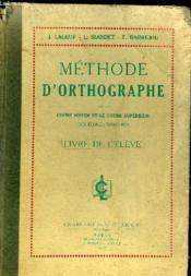Methode D'Orthographe - Cours Moyen Et Cours Superieur Des Ecoles Primaires - Livre De L'Eleve - Couverture - Format classique