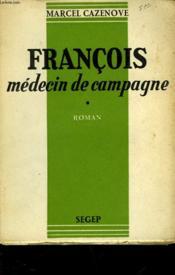 Francois Medecin De Campagne - Couverture - Format classique