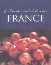 Le tour du monde de la cuisine ; france - Couverture - Format classique