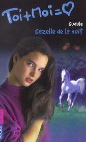 Toi+moi=coeur T.17 ; Gazelle De La Nuit - Intérieur - Format classique