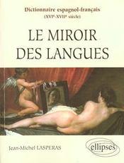 Le Miroir Des Langues Dictionnaire Espagnol-Francais (Xvie-Xviie Siecle) - Intérieur - Format classique