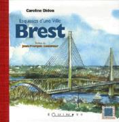 Brest ; esquisses d'une ville - Couverture - Format classique