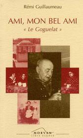 Ami, mon bel ami ; le Goguelat - Intérieur - Format classique