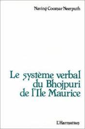 Le système verbal du Bhojpuri de l'Ile Maurice - Couverture - Format classique