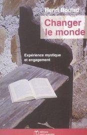 Changer le monde ; expérience mystique et engagement - Intérieur - Format classique