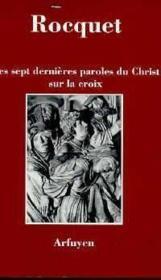 Les sept dernieres paroles du christ sur la croix - Couverture - Format classique