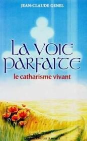 Voie Parfaite - Le Catharisme Vivant - Couverture - Format classique