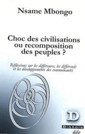 Choc Des Civilisations Ou Recomposition Des Peuples ? - Couverture - Format classique