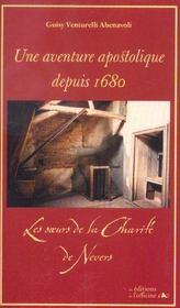 Une aventure apostolique ; les soeurs de la charité de Nevers depuis 1680 - Intérieur - Format classique