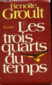 Les Trois Quarts Du Temps. - Couverture - Format classique