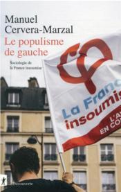 Le populisme de gauche : sociologie de la France insoumise - Couverture - Format classique