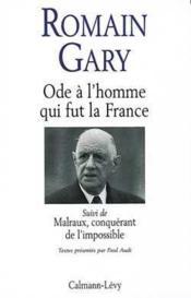 Ode à l'homme qui fut la France ; Malraux, conquérant de l'impossible - Couverture - Format classique