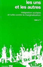 Les uns et les autres, 1988 n°7 ; intégration scolaire et lutte contre la marginalisation - Couverture - Format classique