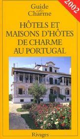 Hotels et maisons d'hotes de charme au portugal ; edition 2002 - Intérieur - Format classique