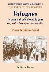 Valognes, Le Pays Qui M'A Donne Le Jour - Couverture - Format classique