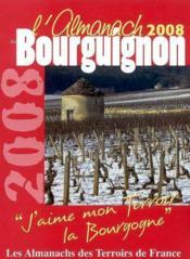 Almanach Du Bourguignon 2008 (L') - Couverture - Format classique