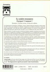 Le centre-ressource, pourquoi ? comment ? strategie, 25 fiches-action, 10 dossiers-debats - 4ème de couverture - Format classique