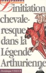 Initiation chevaleresque dans la legende arthurienne - Couverture - Format classique
