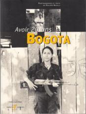 Avoir 20 Ans A Bogota - Couverture - Format classique