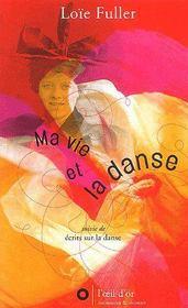 Ma vie et la danse ; écrits sur la danse - Couverture - Format classique