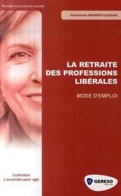 La retraite des professions libérales : mode d'emploi - Intérieur - Format classique