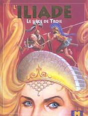 L'iliade ; le siege de la ville de troie - Intérieur - Format classique