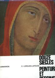 Douze Siecles Peintures Et Dessins - Couverture - Format classique