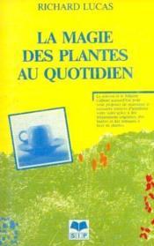 La magie des plantes au quotidien - Couverture - Format classique