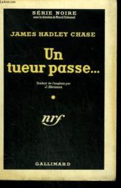 Un Tueur Passe ... . ( I'Ll Bury My Dead). Collection : Serie Noire N° 165 - Couverture - Format classique