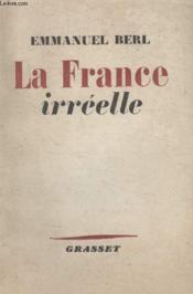 La France Irreelle. - Couverture - Format classique
